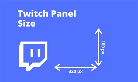 Twitch Panel Size in 2020
