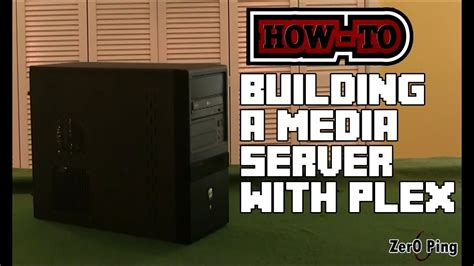 How To: Building a Media Server with Plex - YouTube